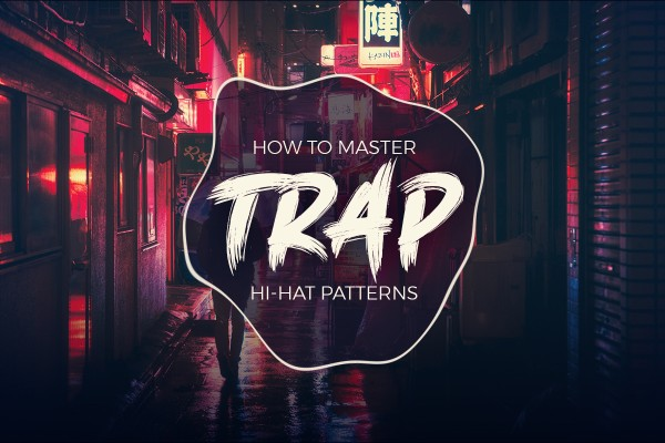 how to master trap hi hat patterns