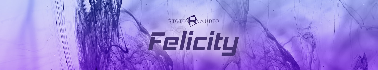 felicity by rigid audio