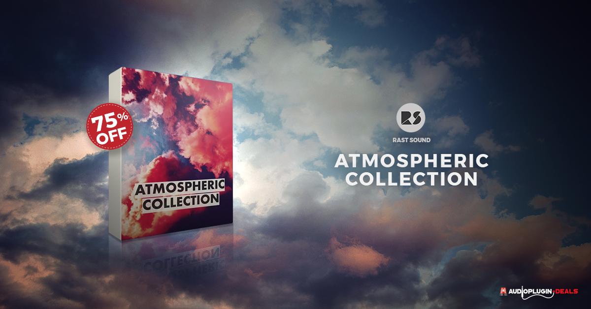 Pour 59$ (au lieu de 224$) Hors Taxes, obtenez Atmospheric Collection de  Rast Sound !