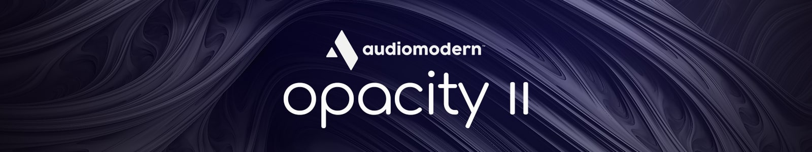 opacity ii by audiomodern
