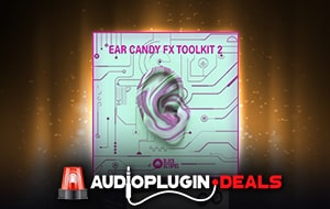 Ear Candy FX Toolkit Vol. 2