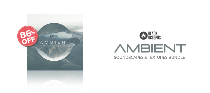 Ambient Soundscapes and Textures Bundle by Black Octopus